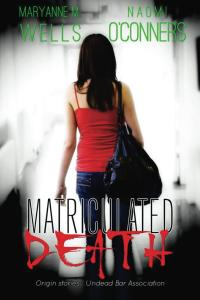 Matriculated Death Maryanne Wells Undead Bar Association book series